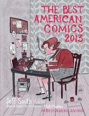 The Best American Comics 2013 - Smith, Jeff, Dr. (Editor), and Abel, Jessica (Editor), and Madden, Matt (Editor)