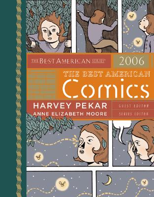 The Best American Comics - Pekar, Harvey (Editor), and Moore, Anne Elizabeth (Editor)