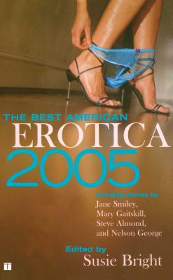 The Best American Erotica 2005 - Bright, Susie (Editor)