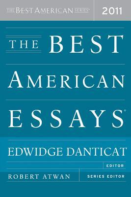 The Best American Essays 2011 - Danticat, Edwidge (Editor), and Atwan, Robert (Editor)