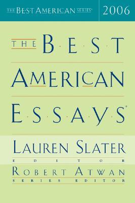 The Best American Essays - Atwan, Robert (Editor), and Slater, Lauren (Editor)