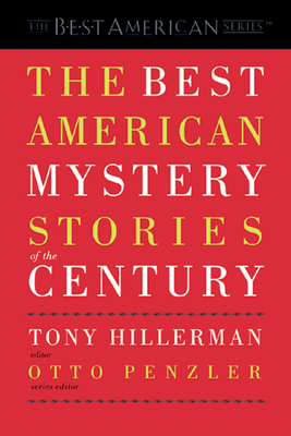 The Best American Mystery Stories of the Century - Hillerman, Tony (Editor), and Penzler, Otto (Editor)