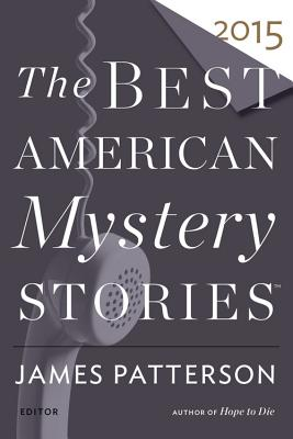The Best American Mystery Stories - Patterson, James (Editor), and Penzler, Otto (Editor)