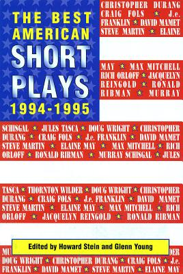 The Best American Short Plays 1994-1995 - Young, Glenn, CSP (Editor), and Stein, Howard (Editor)