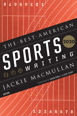The Best American Sports Writing 2020 - Macmullan, Jackie (Editor), and Stout, Glenn (Editor)