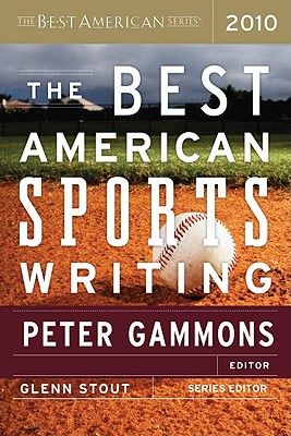 The Best American Sports Writing - Stout, Glenn (Editor), and Gammons, Peter (Editor)