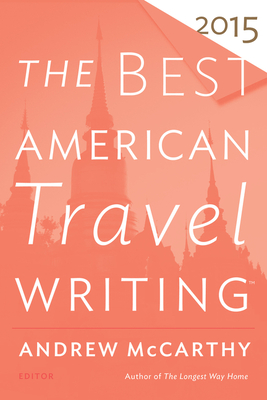 The Best American Travel Writing - McCarthy, Andrew (Editor), and Wilson, Jason (Editor)