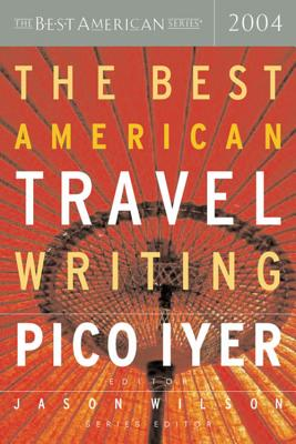The Best American Travel Writing - Iyer, Pico (Editor)