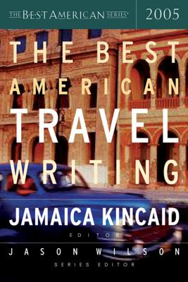 The Best American Travel Writing - Kincaid, Jamaica (Editor)