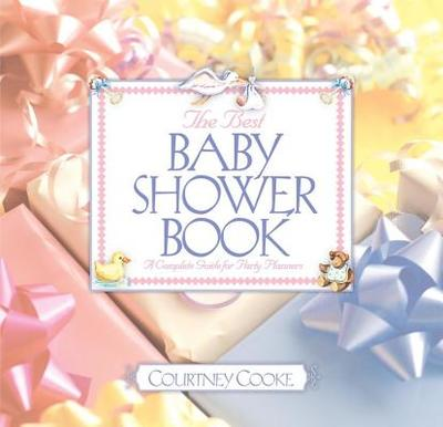 The Best Baby Shower Book: A Complete Guide for Party Planners - Cooke, Courtney