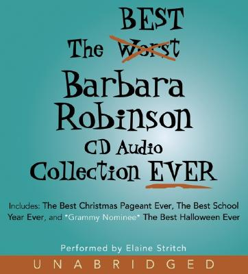 The Best Barbara Robinson Collection Ever - Robinson, Barbara, and Stritch, Elaine (Read by)