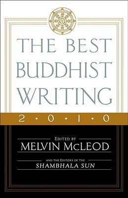 The Best Buddhist Writing 2010 - McLeod, Melvin (Editor)