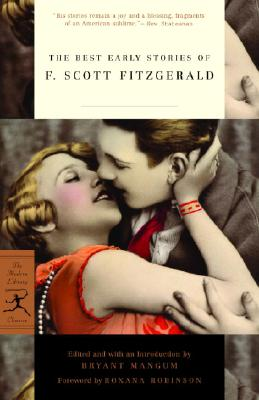 The Best Early Stories of F. Scott Fitzgerald - Fitzgerald, F Scott, and Mangum, Bryant (Editor), and Robinson, Roxana (Foreword by)