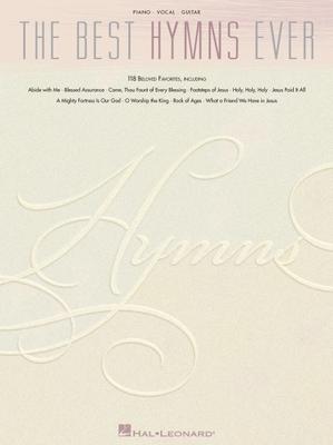 The Best Hymns Ever: 118 Beloved Favorites - Hal Leonard Publishing Corporation (Creator)