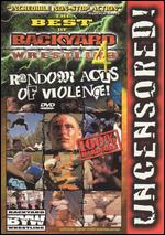 The Best of Backyard Wrestling, Vol. 4: Random Acts of Violence -