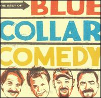 The Best of Blue Collar Comedy - Blue Collar Comedy Tour