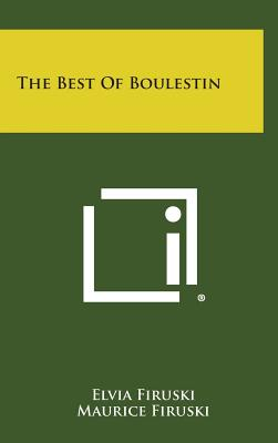 The Best of Boulestin - Firuski, Elvia (Editor), and Firuski, Maurice (Editor)