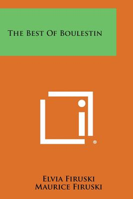 The Best of Boulestin - Firuski, Elvia (Editor), and Firuski, Maurice (Editor)