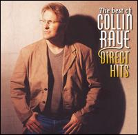 The Best of Collin Raye: Direct Hits [Reissue] - Collin Raye