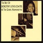 The Best of Dorothy Love Coates & the Gospel Harmonettes