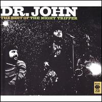 The Best of Dr. John: The Night Tripper - Dr. John