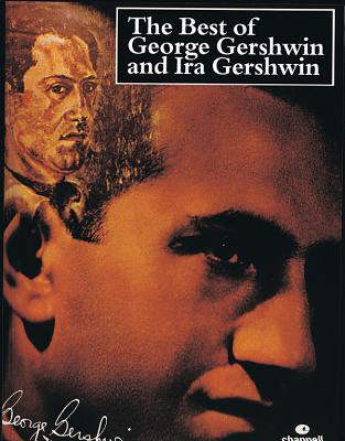 The Best of George Gershwin and Ira Gershwin - Gershwin, George (Composer)