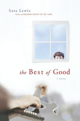 The Best of Good - Lewis, Sara