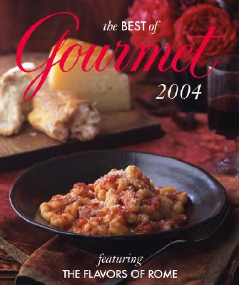 The Best of Gourmet: Featuring the Flavors of Rome - Gourmet Magazine (Creator)
