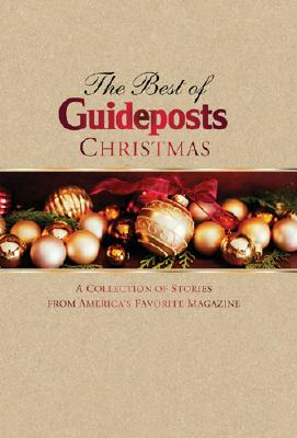 The Best of Guideposts Christmas: A Collection of Christmas Stories from America's Favorite Magazine - Ideals Publications Inc (Creator)
