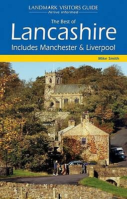 The Best of Lancashire: Includes Liverpool and Manchester - Smith, Mike