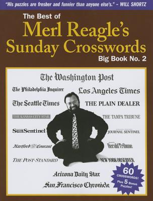 The Best of Merl Reagle's Sunday Crosswords: Big Book No. 2 - Reagle, Merl