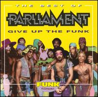The Best of Parliament: Give Up the Funk - Parliament