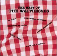 The Best of the Waitresses - The Waitresses