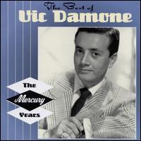 The Best of Vic Damone: The Mercury Years - Vic Damone