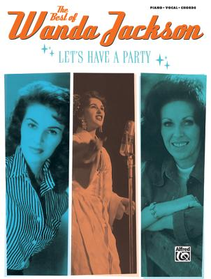 The Best of Wanda Jackson: Let's Have a Party (Piano/Vocal/Chords) - Jackson, Wanda