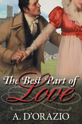 The Best Part of Love - D'Orazio, A, and Warner, Gail (Editor)