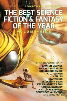 The Best Science Fiction and Fantasy of the Year, Volume Nine - Strahan, Jonathan (Editor), and Beukes, Lauren, and Bacigalupi, Paolo