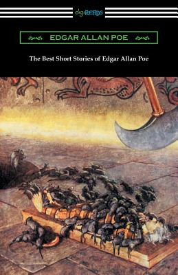 The Best Short Stories of Edgar Allan Poe (Illustrated by Harry Clarke with an Introduction by Edmund Clarence Stedman) - Poe, Edgar Allan, and Stedman, Edmund Clarence (Introduction by)