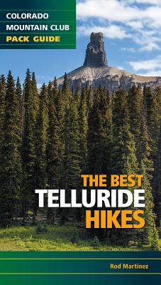The Best Telluride Hikes - Martinez, Rob