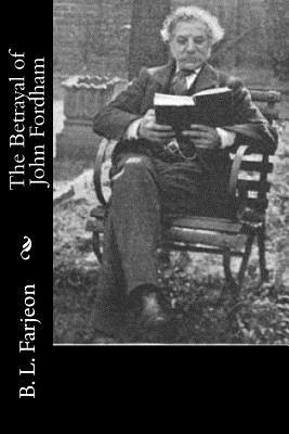 The Betrayal of John Fordham - Farjeon, B L