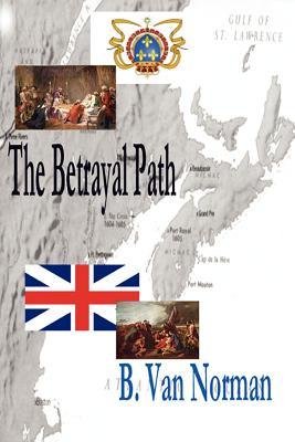 The Betrayal Path - Vannorman, Brian