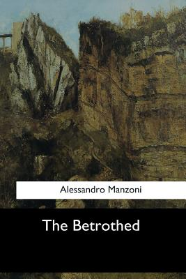 The Betrothed - Manzoni, Alessandro