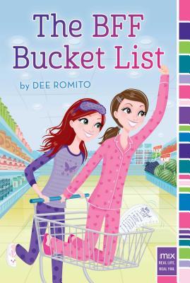 The BFF Bucket List - Romito, Dee