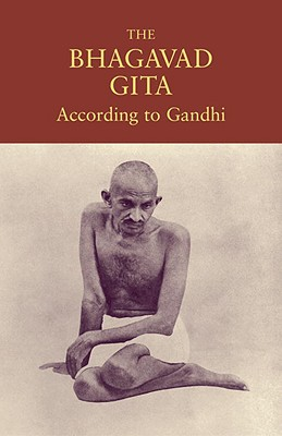 The Bhagavad Gita According to Gandhi - Gandhi, Mahatma