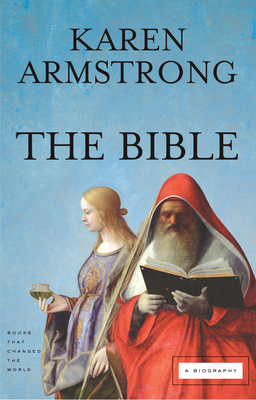 The Bible: A Biography - Armstrong, Karen