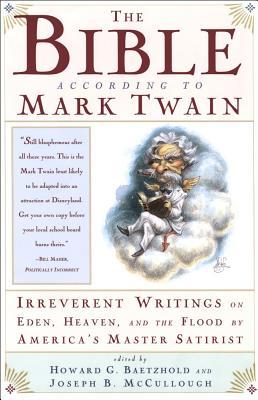 The Bible According to Mark Twain - McCullough, Joseph B, and Baetzhold, Howard G (Editor)