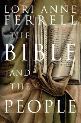 The Bible and the People - Ferrell, Lori Anne, Professor