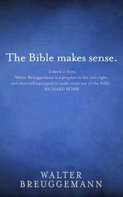The Bible Makes Sense - Brueggemann, Walter