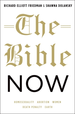 The Bible Now - Friedman, Richard Elliott