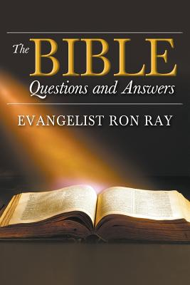 The Bible Questions and Answers - Ray, Ron